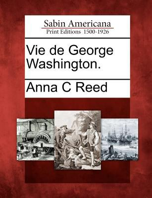 Vie de George Washington. 9781275661899