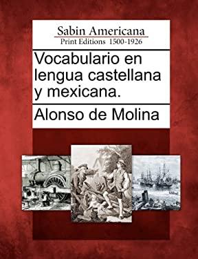 Vocabulario En Lengua Castellana y Mexicana. 9781275724884