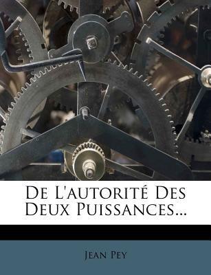 de L'Autorit Des Deux Puissances... 9781275753112