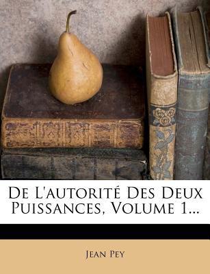 de L'Autorit Des Deux Puissances, Volume 1... 9781275443600