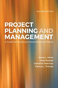 Project Planning  &  Management: A Guide For Nurses And Interprofessional Teams