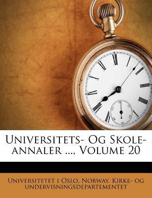 Universitets- Og Skole-Annaler ..., Volume 20 9781286057759