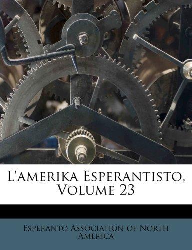 L'Amerika Esperantisto, Volume 23 9781286223932