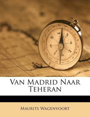 Van Madrid Naar Teheran 9781286417539
