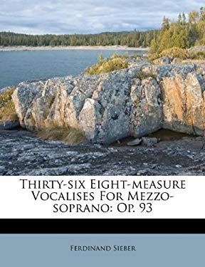 Thirty-Six Eight-Measure Vocalises for Mezzo-Soprano: Op. 93 9781286739136