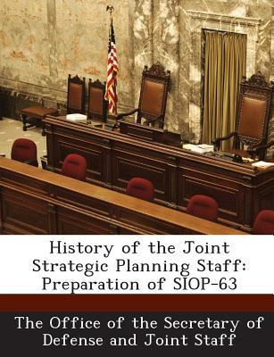 History of the Joint Strategic Planning Staff: Preparation of SIOP-63