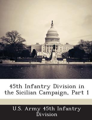 45th Infantry Division in the Sicilian Campaign, Part 1