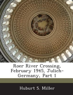 Roer River Crossing, February 1945, Julich-Germany, Part 1