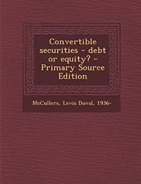Convertible Securities - Debt or Equity?