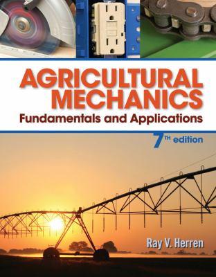 Agricultural Mechanics: Fundamentals and Applications 9781285058955