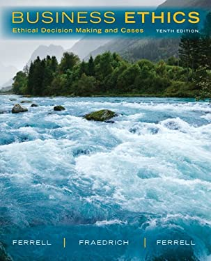 Business Ethics : Ethical Decision Making and Cases - 10th Edition