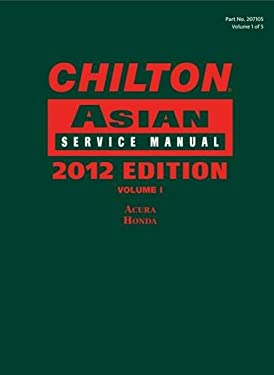 Chilton 2012 Asian Service Manual, Volume 1 9781285471051