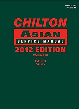 Chilton 2012 Asian Service Manual, Volume 3 9781285471075