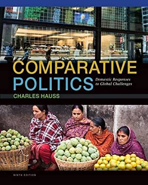 Comparative Politics: Domestic Responses to Global Challenges 9781285465500