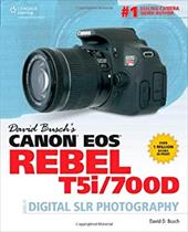 David Busch's Canon EOS Rebel T5i/700D Guide to Digital SLR Photography 20746294