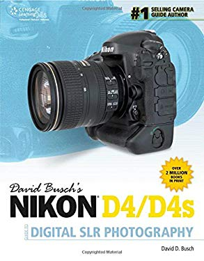 David Busch's Nikon D4 Guide to Digital Slr Photography 9781285084589