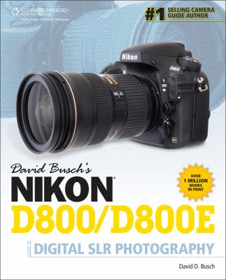 David Busch's Nikon D800/D800e Guide to Digital Slr Photography 9781285084510