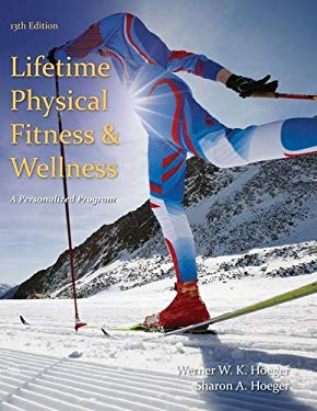 Lifetime Physical Fitness and Wellness: A Personalized Program 9781285733142