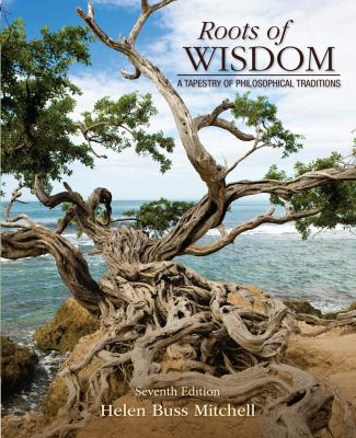 Roots of Wisdom: A Tapestry of Philosophical Traditions 9781285197128