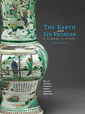 The Earth and Its Peoples: A Global History 9781285436791