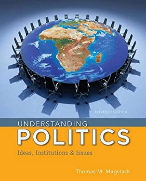 Understanding Politics: Ideas, Institutions, and Issues 9781285452357