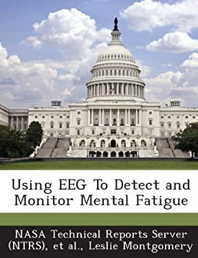 Using Eeg to Detect and Monitor Mental Fatigue