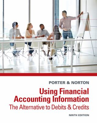 Using Financial Accounting Information: The Alternative to Debits and Credits 9781285183237