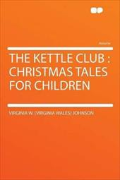 The Kettle Club: Christmas Tales for Children 18016407