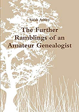 The Further Ramblings of an Amateur Genealogist