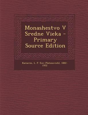 Monashestvo V Sredne Vieka - Primary Source Edition