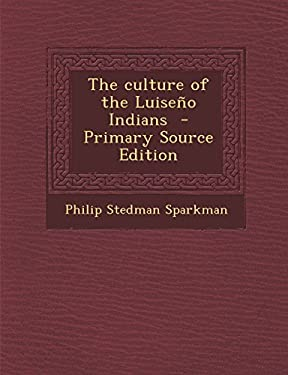 The culture of the Luiseo Indians