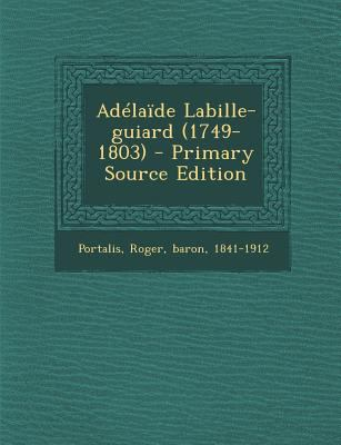 Adlade Labille-guiard (1749-1803) - Primary Source Edition (French Edition)