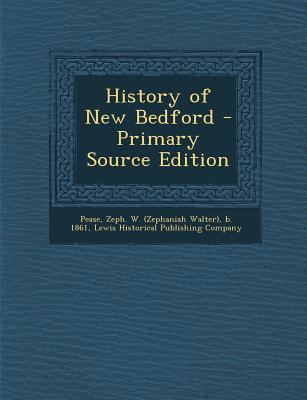 History of New Bedford - Primary Source Edition