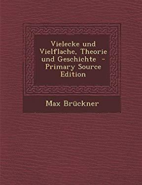 Vielecke und Vielflache, Theorie und Geschichte (German Edition)