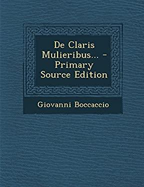 De Claris Mulieribus... (Latin Edition)