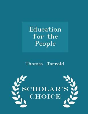Education for the People - Scholar's Choice Edition