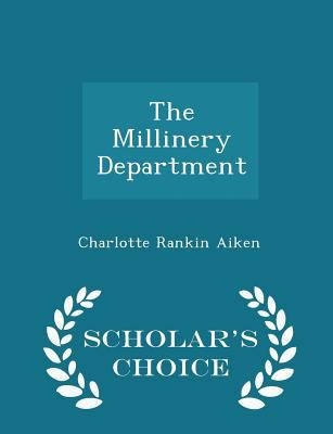 The Millinery Department - Scholar's Choice Edition