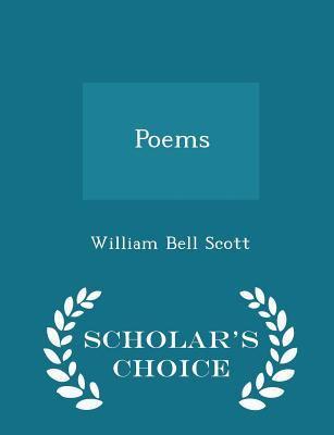 Poems - Scholar's Choice Edition