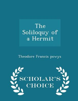 The Soliloquy of a Hermit - Scholar's Choice Edition