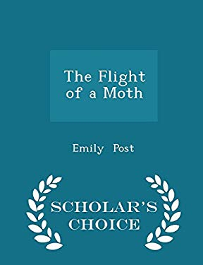The Flight of a Moth - Scholar's Choice Edition