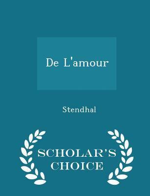 De L'amour - Scholar's Choice Edition