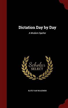 Dictation Day by Day: A Modern Speller