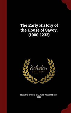 The Early History of the House of Savoy, (1000-1233)