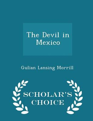 The Devil in Mexico - Scholar's Choice Edition