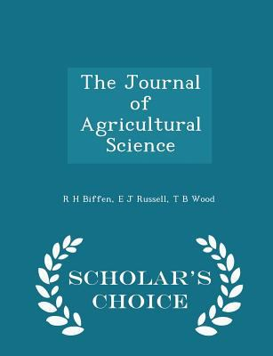 The Journal of Agricultural Science - Scholar's Choice Edition