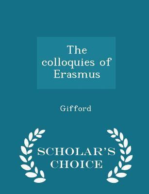 The colloquies of Erasmus - Scholar's Choice Edition
