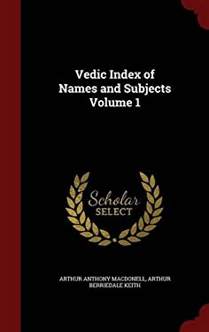 Vedic Index of Names and Subjects Volume 1