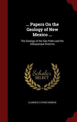 Papers On the Geology of New Mexico ...: The Geology of the San Pedro and the Albuquerque Districts