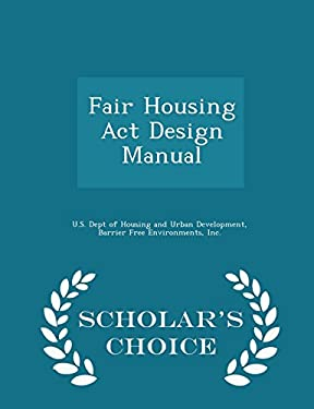 Fair Housing Act Design Manual - Scholar's Choice Edition