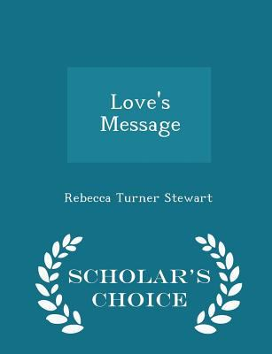Love's Message - Scholar's Choice Edition
